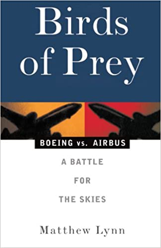Birds of prey boeing vs airbus a battle for the skies matthew birds of prey boeing vs airbus a battle for the skies matthew lynn 9781568581071 amazon books fandeluxe Image collections