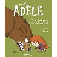 Mortelle Adèle, Tome 07 : Pas de pitié pour les nazebroques ! (French Edition)