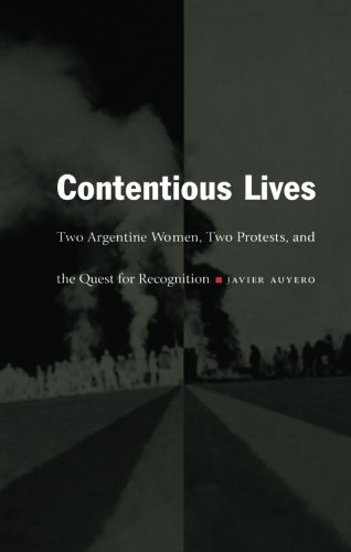 Contentious Lives: Two Argentine Women, Two Protests, and the Quest for Recognition