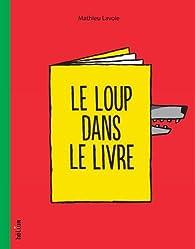 Le loup dans le livre par Mathieu Lavoie