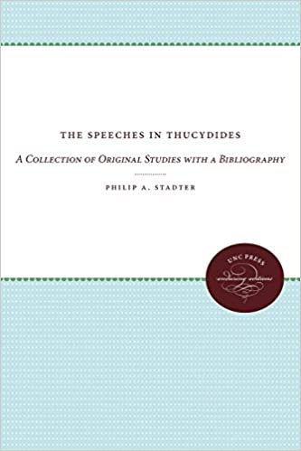 The Speeches in Thucydides: A Collection of Original studies with a Bibliography (Enduring Editions)