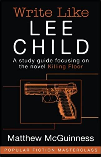 Write Like Lee Child: A study guide focusing on the novel