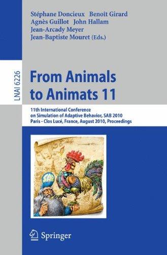 From Animals to Animats 11: 11th International Conference on Simulation of Adaptive Behavior, SAB 2010, Paris - Clos Luc
