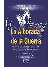 """La alborada de la Guerra: La crisis de la incursión de la corbeta A.R.C. """"CALDAS"""" en aguas del Golfo de Venezuela"""