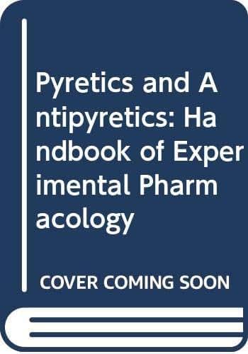Pyretics and Antipyretics: Handbook of Experimental Pharmacology