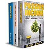 Passive Income: 3 Manuscripts - Passive Income, Affiliate Marketing, Amazon FBA (Passive Income Streams, Online...
