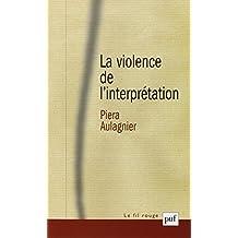 Violence de l'interprétation (La) [nouvelle édition]