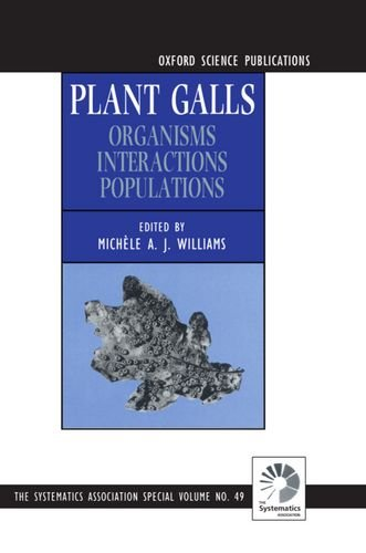 Plant Galls  Organisms Interactions Populations  SYSTEMATICS ASSOCIATION SPECIAL VOLUME Band 49