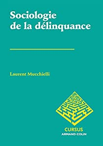 Sociologie de la délinquance par Mucchielli