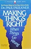 Making Things Right, When Things Go Wrong, Paul Faulkner, 0834401371