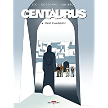 CENTAURUS T.04 : TERRE D'ANGOISSE