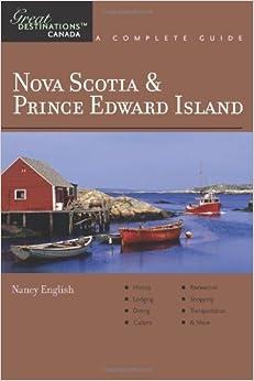 Explorer's Guide Nova Scotia & Prince Edward Island: A Great Destination (Explorer's Great Destinations) by Nancy English (2009-06-01)