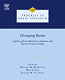 Changing Brains: Applying Brain Plasticity to Advance and Recover Human Ability (ISSN Book 207)