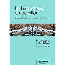 La biodiversité en question: Enjeux philosophiques, éthiques et scientifiques (Sciences & Philosophie) (French Edition)