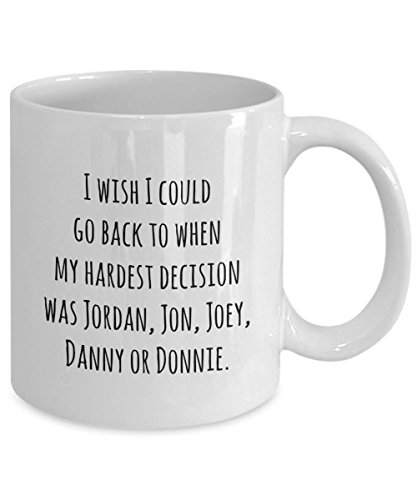 I wish I could go back to when my hardest decision was Jordan, Jon, Joey, Dannie or Donnie/nkotb mug/wahlberg/new kids on the block