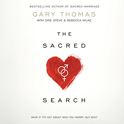 The Sacred Search: What If It's Not about Who You Marry, But Why? by Oasis Audio