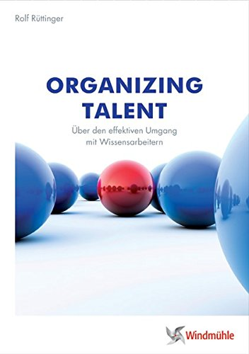 Organizing Talent: Über den effektiven Umgang mit Wissensarbeitern