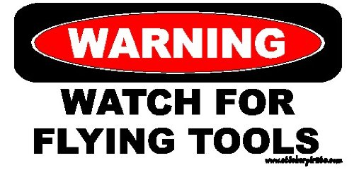 Warning Watch For Flying Tools Toolbox Bumper Sticker/Decal