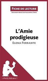 L'amie prodigieuse d'Elena Ferrante par lePetitLittéraire.fr