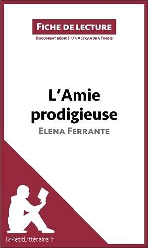 Lire L'Amie prodigieuse d'Elena Ferrante (Fiche de lecture): Résumé complet et analyse détaillée de l'oeuvre pdf