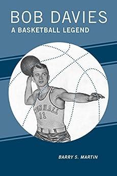 Bob Davies: A Basketball Legend by [Martin, Barry S.]