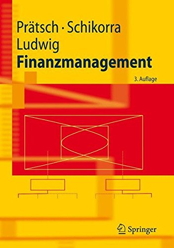 Finanzmanagement (Springer-Lehrbuch) (German Edition) Taschenbuch – 4. Oktober 2007 Joachim Pratsch 3540707859 LAW093000 Accounting