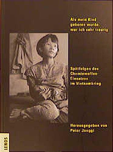 Als mein Kind geboren wurde, war ich sehr traurig: Spätfolgen des Chemiewaffen-Einsatzes im Vietnamkrieg