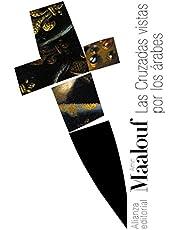 Las Cruzadas vistas por los árabes (El libro de bolsillo - Bibliotecas de autor - Biblioteca Maalouf)