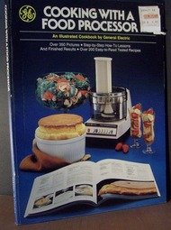 Cooking With a Food Processor by General Electric Company.