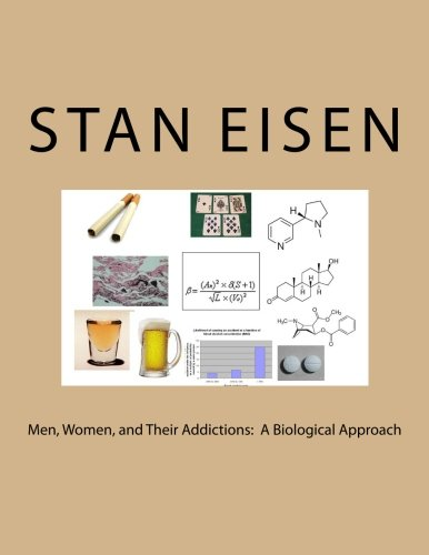 Men, Women, and Their Addictions:  A Biological Approach