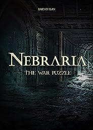 Nebraria: The War Puzzle (Nebraria - English Book 1) (English Edition)