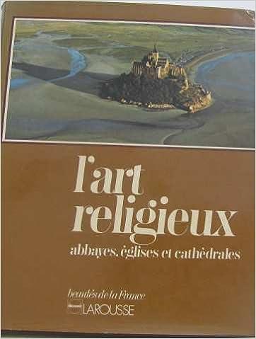 En ligne téléchargement L'art religieux : abbayes, églises et cathedrales pdf epub