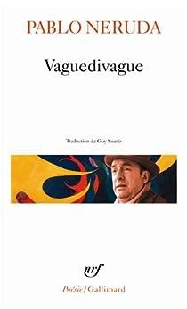 Vaguedivague par Neruda