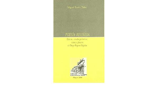Poesía reunida. Edición, estudio preliminar, notas y glosario de Diego Ropero Regidor.: 9788481633658: Amazon.com: Books