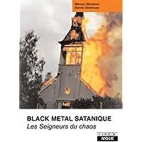 BLACK METAL SATANIQUE Les seigneurs du chaos