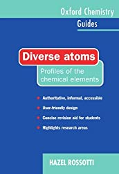 Diverse Atoms: Profiles of the Chemical Elements (Oxford Chemistry Guides)