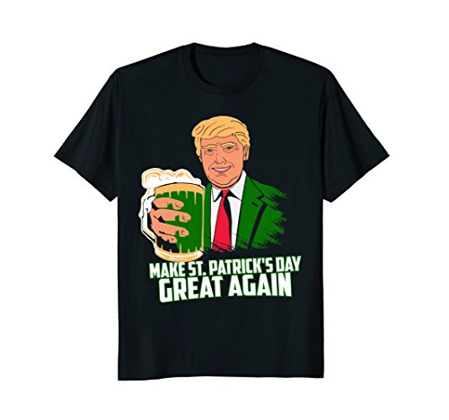 Trump Make St Patrick's Day Great Again Shirt - funny Shirt