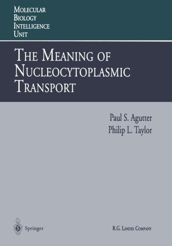 The Meaning of Nucleocytoplasmic Transport (Molecular Biology Intelligence Unit)