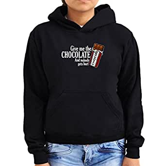 Give me the chocolate and nobody gets hurt Women Hoodie