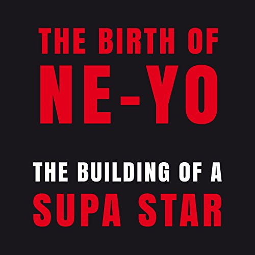 The Birth Of Ne Yo The Building Of A Supa Star By Ne Yo