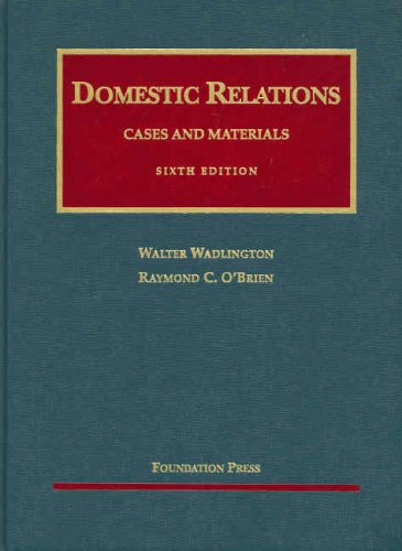 Wadlington and O'Brien's Cases and Materials on Domestic Relations, 6th (University Casebook Series) (English and Englis