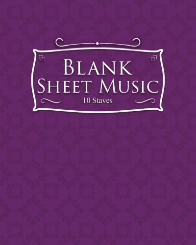 Blank Sheet Music - 10 Staves: Blank Sheet Music Paper / Music Sheet Music / Sheet Music Notebook (Volume 59) ()