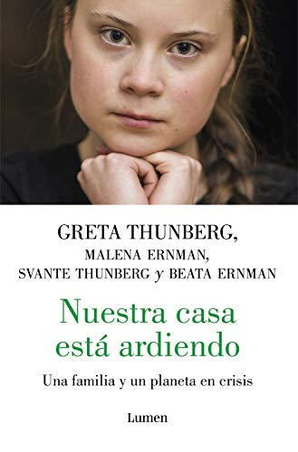 Nuestra casa está ardiendo: Una familia y de un planeta en crisis por Greta Thunberg,Varios Autores