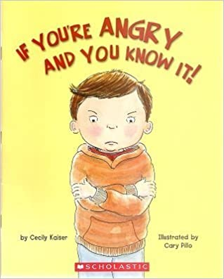 Book If You're Angry And You Know It! by Cecily Kaiser (26-Jun-1905)