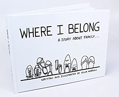 Where I Belong: A Story About Family...