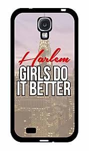 Harlem Girls Do It Better- Plastic Phone Case Back Cover Samsung Galaxy S4 I9500