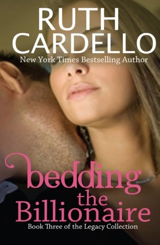Bedding the Billionaire (Book 3) (Legacy Collection) (Volume 3)
