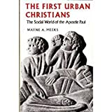 The First Urban Christians : The Social World of the Apostle Paul, Meeks, Wayne A., 0300028768