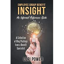 Employee Group Benefit Insight: An Informal Reference Guide