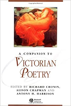 A Companion to Victorian Poetry (Blackwell Companions to Literature and Culture)